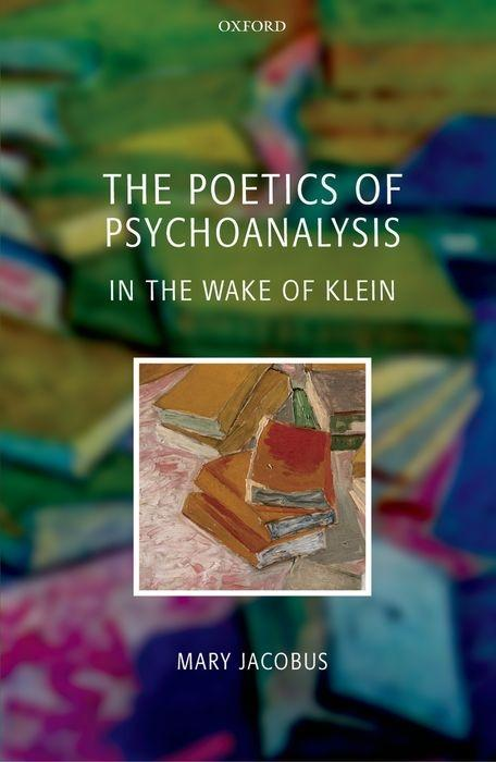The Poetics of Psychoanalysis: In the Wake of Klein als Buch