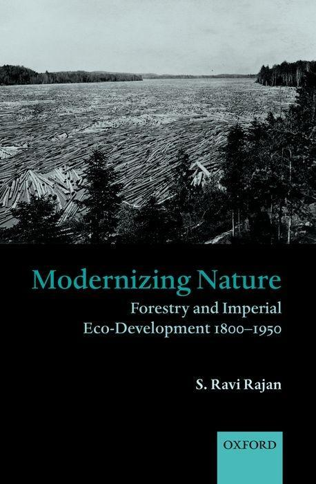 Modernizing Nature: Forestry and Imperial Eco-Development 1800-1950 als Buch