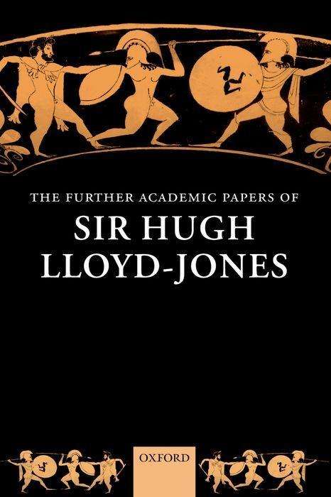 The Further Academic Papers of Sir Hugh Lloyd-Jones als Buch