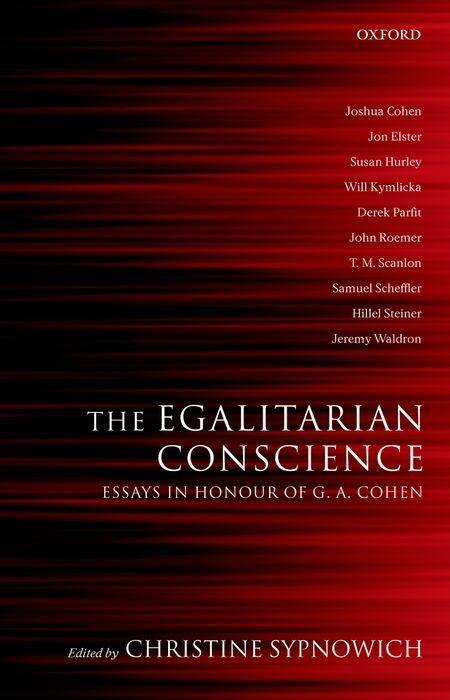 The Egalitarian Conscience: Essays in Honour of G. A. Cohen als Buch