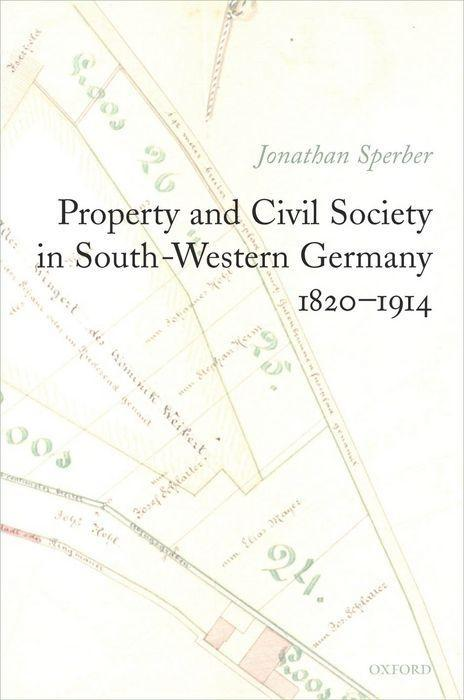 Property and Civil Society in South-Western Germany 1820-1914 als Buch