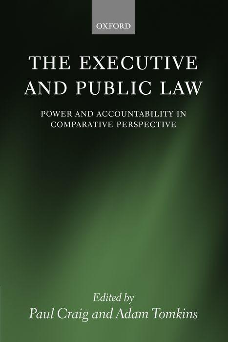 The Executive and Public Law: Power and Accountability in Comparative Perspective als Buch