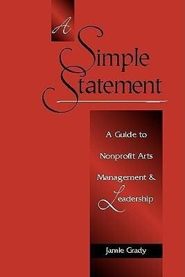A Simple Statement: A Guide to Nonprofit Arts Management and Leadership als Taschenbuch