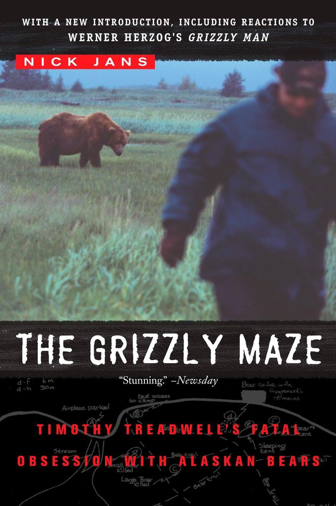 The Grizzly Maze: Timothy Treadwell's Fatal Obsession with Alaskan Bears als Taschenbuch
