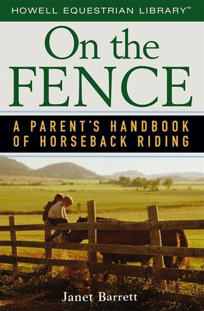 On the Fence: A Parent's Handbook of Horseback Riding als Buch