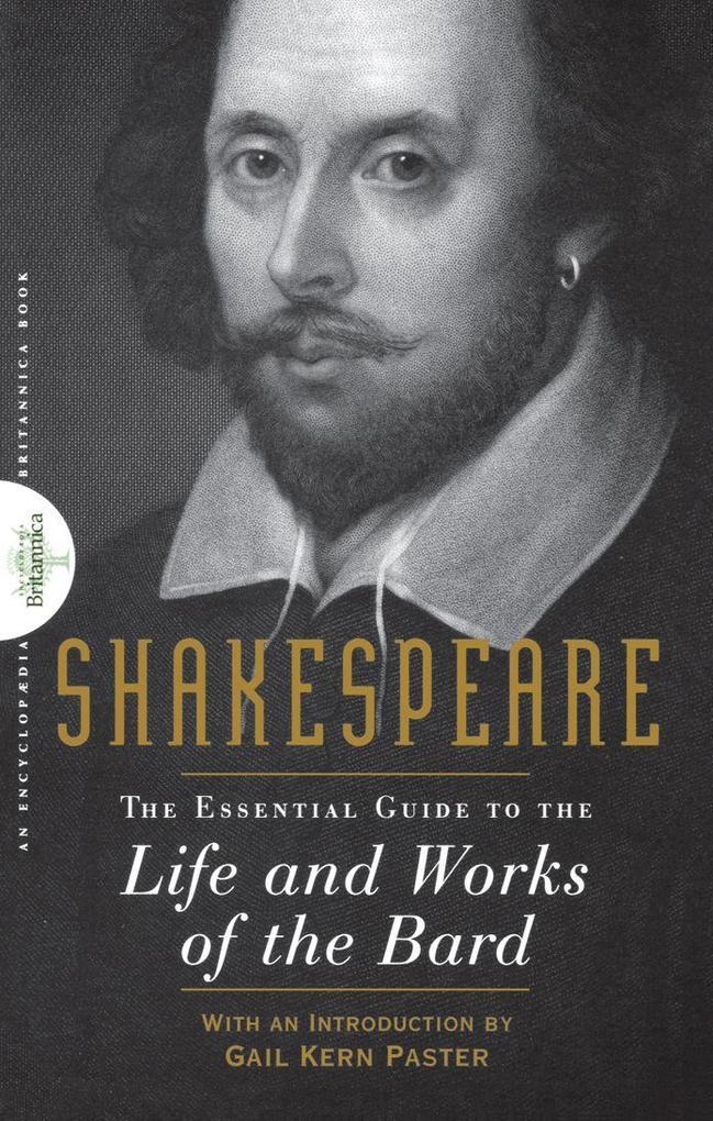 Shakespeare: The Essential Guide to the Life and Works of the Bard als Buch