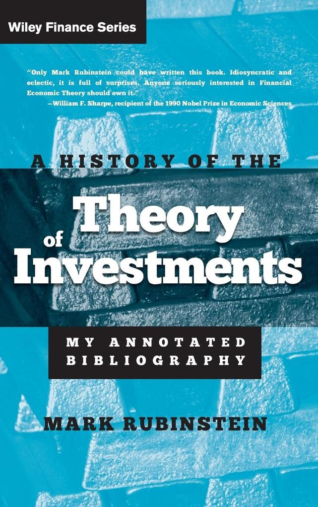 A History of the Theory of Investments: My Annotated Bibliography als Buch
