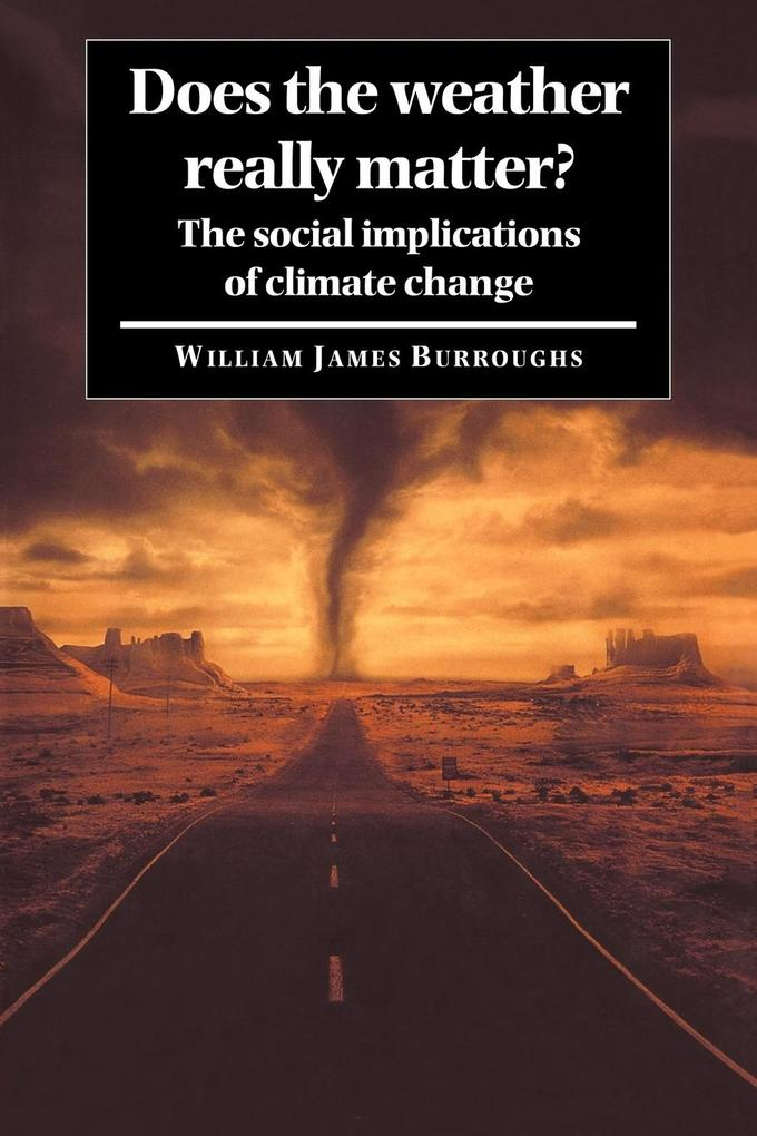 Does the Weather Really Matter?: The Social Implications of Climate Change als Buch