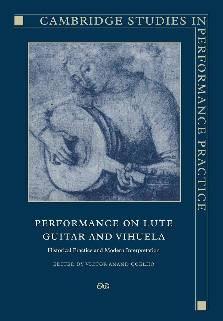 Performance on Lute, Guitar, and Vihuela: Histo...