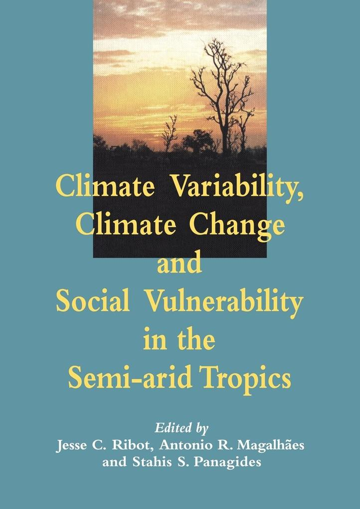 Climate Variability, Climate Change and Social Vulnerability in the Semi-Arid Tropics als Taschenbuch