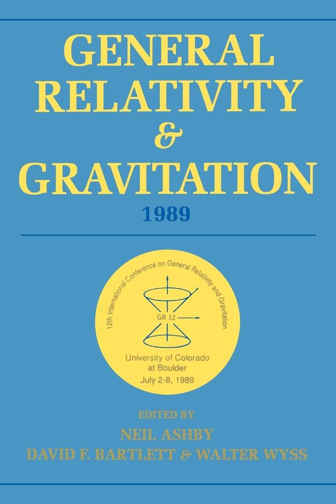 General Relativity and Gravitation, 1989: Proceedings of the 12th International Conference on General Relativity and Gravitation als Buch