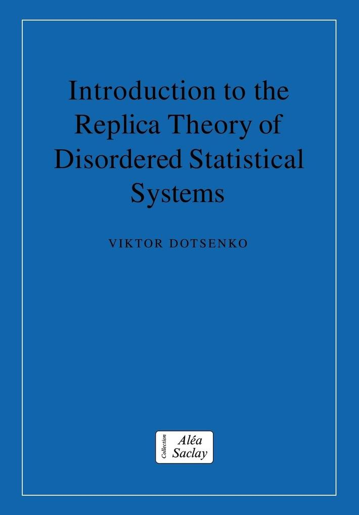 Introduction to the Replica Theory of Disordered Statistical Systems als Buch