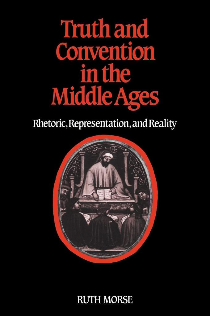 Truth and Convention in the Middle Ages: Rhetoric, Representation and Reality als Taschenbuch