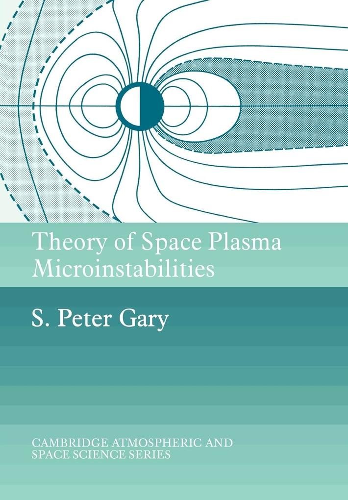 Theory of Space Plasma Microinstabilities als Buch