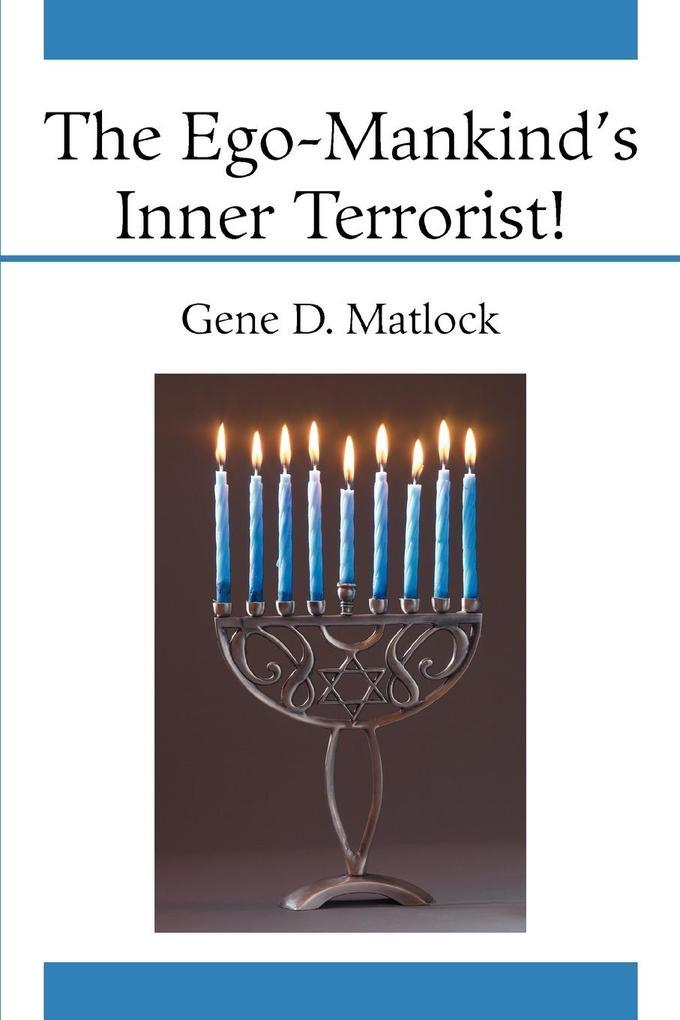 The Ego-Mankind's Inner Terrorist! als Taschenbuch