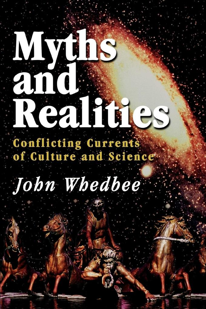 Myths and Realities: Conflicting Currents of Culture and Science als Taschenbuch