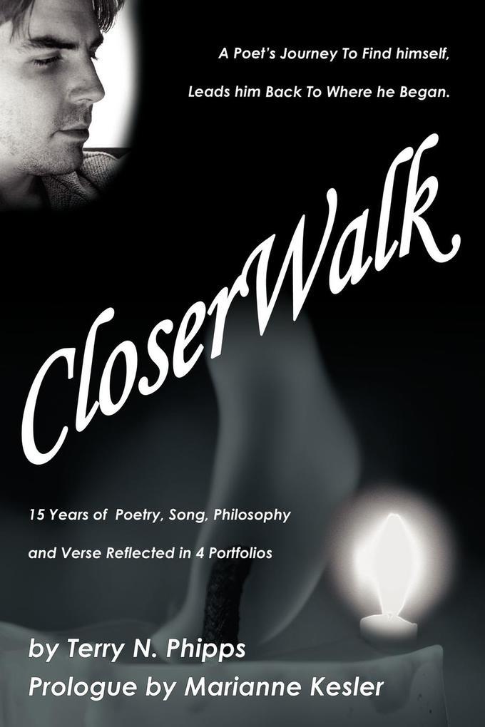 Closerwalk: A Poet's Journey to Find Himself, Leads Him Back to Where He Began. als Taschenbuch