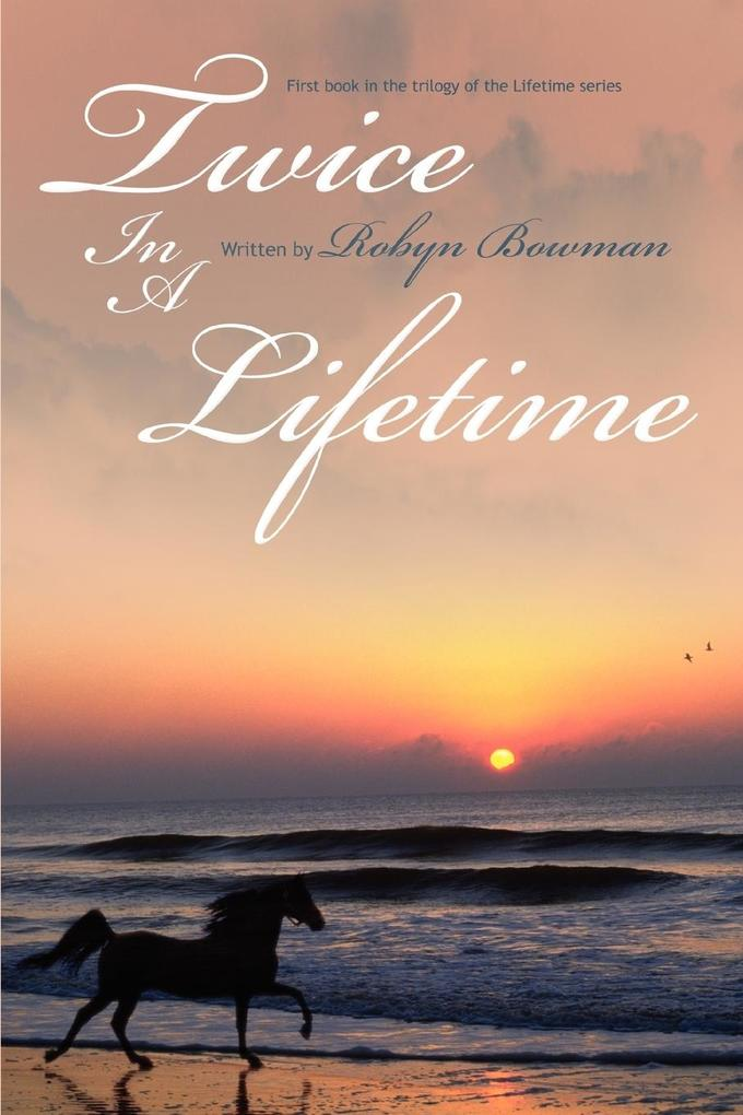 Twice in a Lifetime: First Book in the Trilogy of the Lifetime Series als Buch