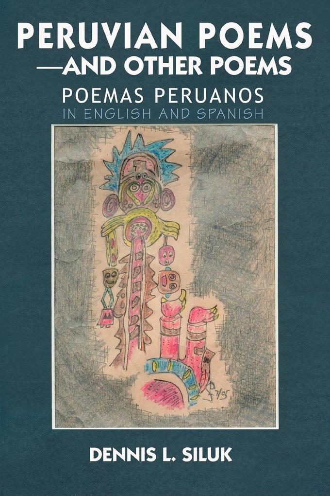 Peruvian Poems--And Other Poems: Poemas Peruanos als Taschenbuch