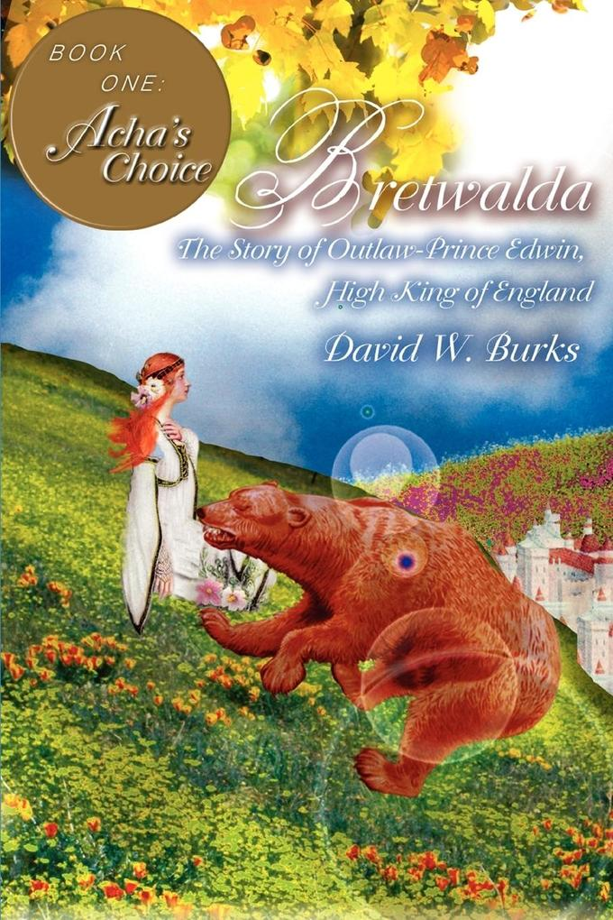 Bretwalda: The Story of Outlaw-Prince Edwin, High King of England als Taschenbuch
