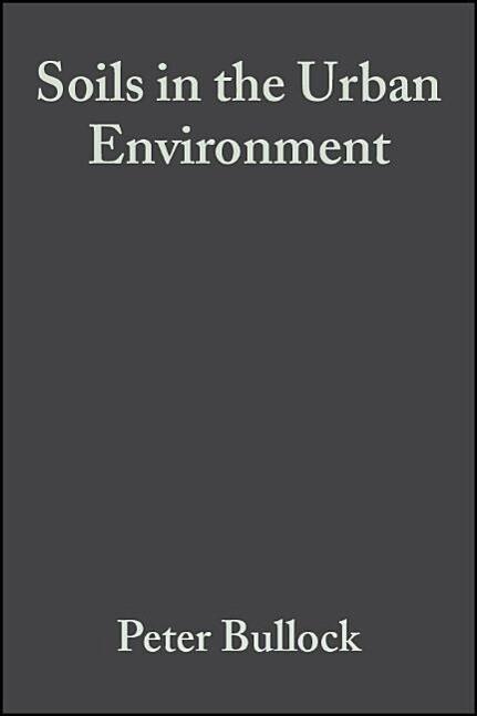 Soils in the Urban Environment als Buch