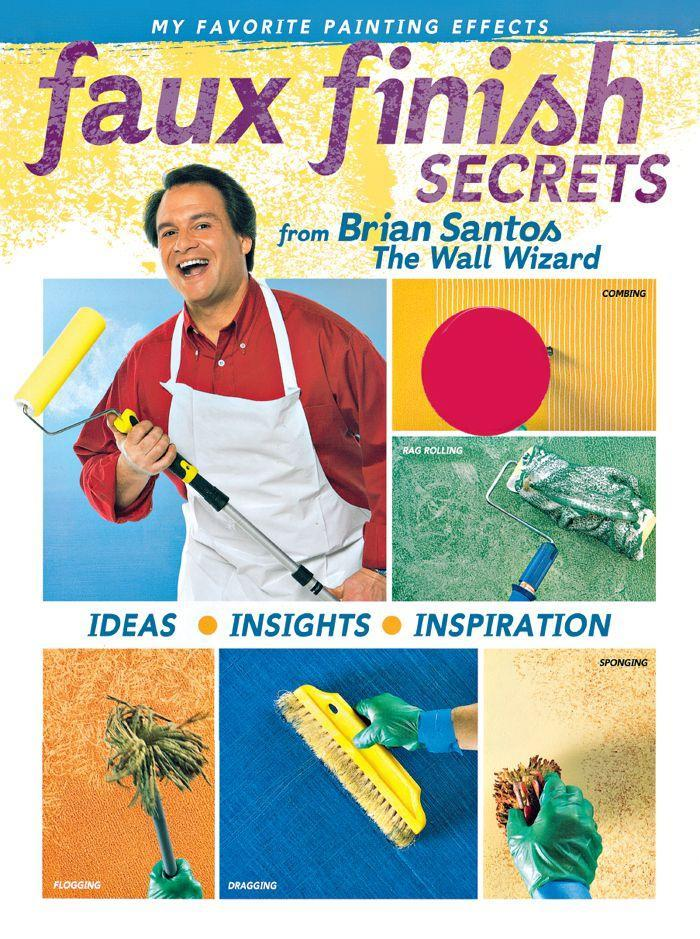 Faux Finish Secrets: From Brian Santos the Wall Wizard als Taschenbuch