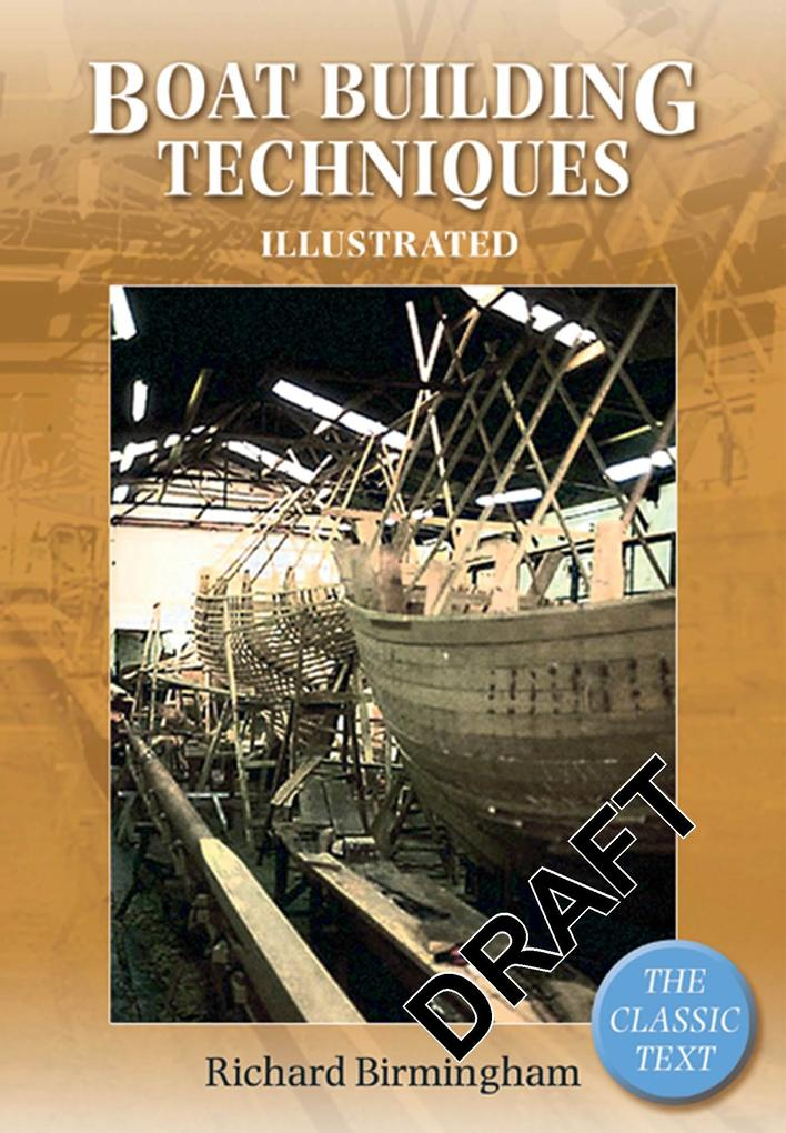 Boatbuilding Techniques Illustrated: The Classic Text als Taschenbuch