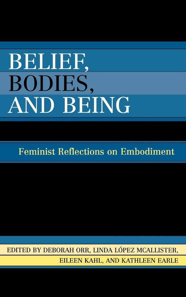 Belief, Bodies, and Being: Feminist Reflections on Embodiment als Buch