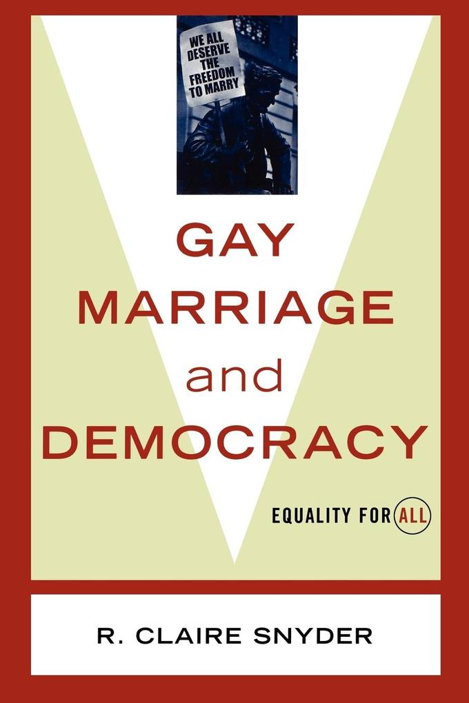 Gay Marriage and Democracy: Equality for All als Taschenbuch