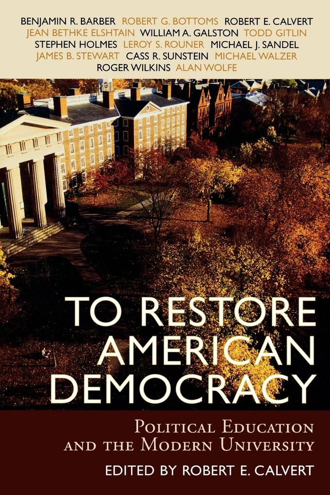 To Restore American Democracy: Political Education and the Modern University als Taschenbuch