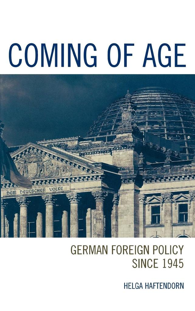 Coming of Age: German Foreign Policy Since 1945 als Buch