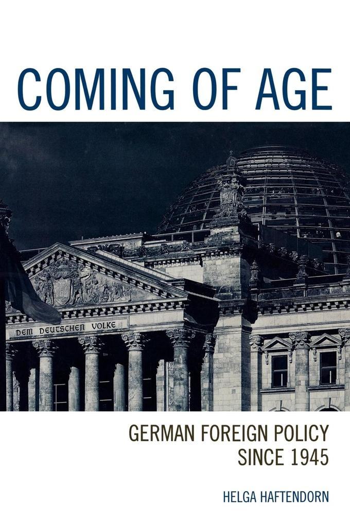 Coming of Age: German Foreign Policy Since 1945 als Taschenbuch