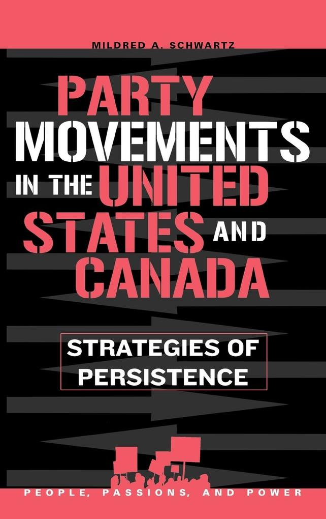 Party Movements in the United States and Canada: Strategies of Persistence als Buch