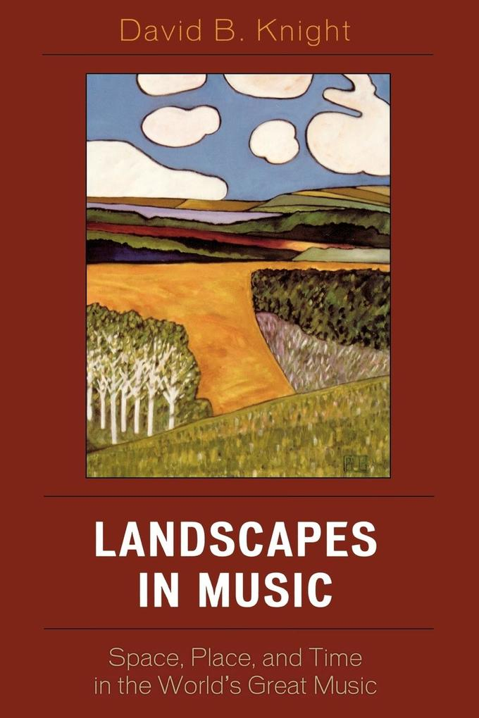 Landscapes in Music: Space, Place, and Time in the World's Great Music als Taschenbuch