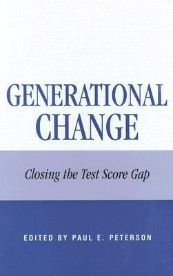 Generational Change: Closing the Test Score Gap als Buch