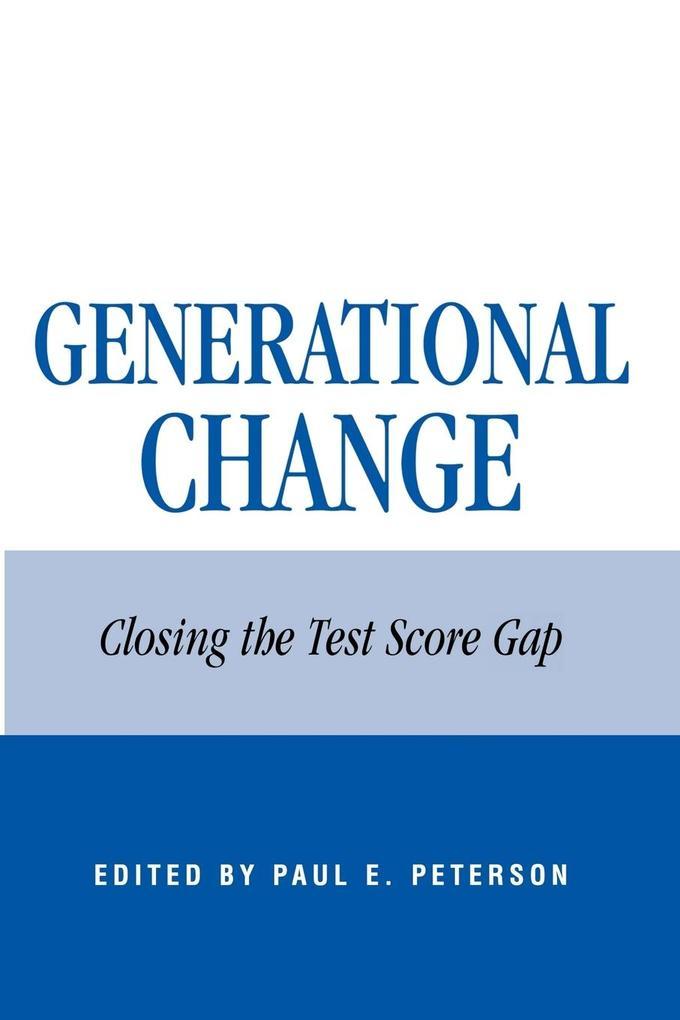Generational Change: Closing the Test Score Gap als Taschenbuch
