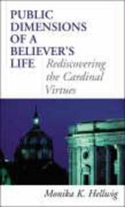 Public Dimensions of a Believer's Life: Rediscovering the Cardinal Virtues als Taschenbuch