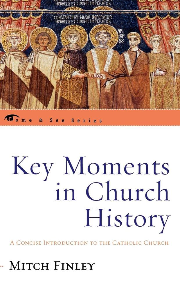 Key Moments in Church History: A Concise Introduction to the Catholic Church als Buch