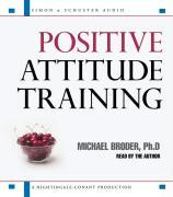 Positive Attitude Training: Self-Mastery Made Easy als Hörbuch