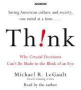 Think: Why Crucial Decisions Can't Be Made in the Blink of an Eye als Hörbuch