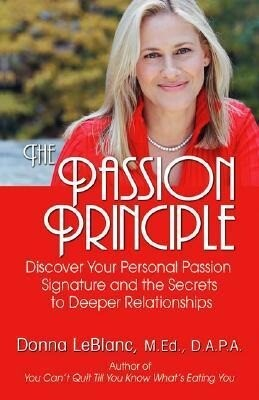 The Passion Principle: Discover Your Personal Passion Signature and the Secrets to Deeper Relationships als Taschenbuch