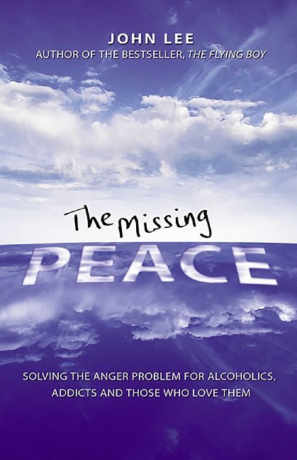 The Missing Peace: Solving the Anger Problem for Alcoholics, Addicts and Those Who Love Them als Taschenbuch