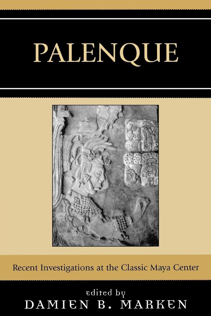 Palenque: Recent Investigations at the Classic Maya Center als Taschenbuch