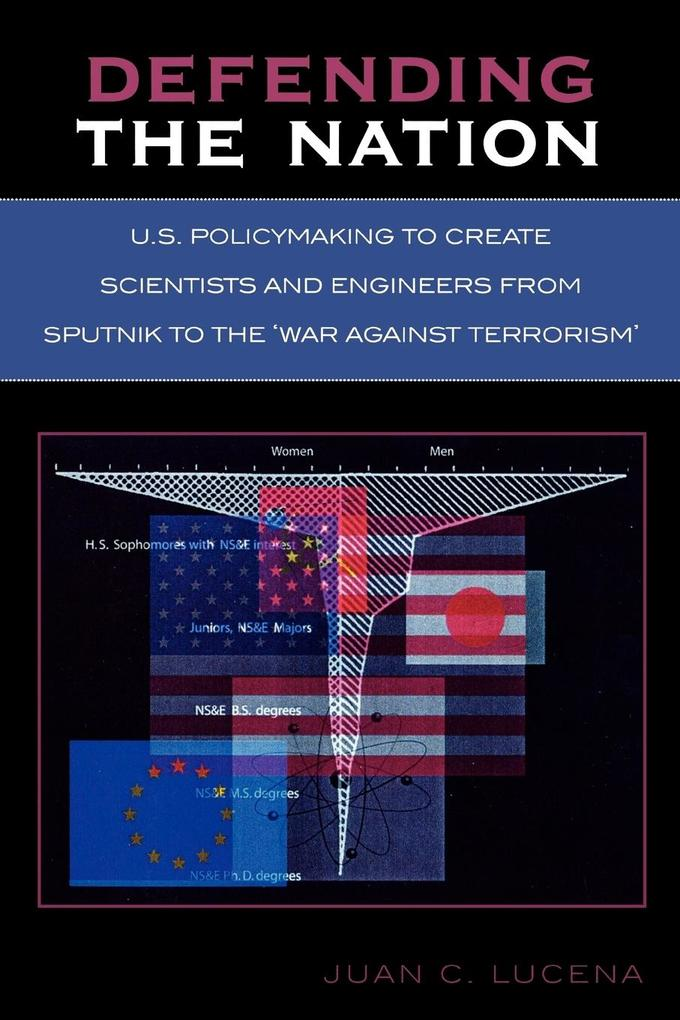 Defending the Nation: U.S. Policymaking to Create Scientists and Engineers from Sputnik to the 'War Against Terrorism' als Taschenbuch