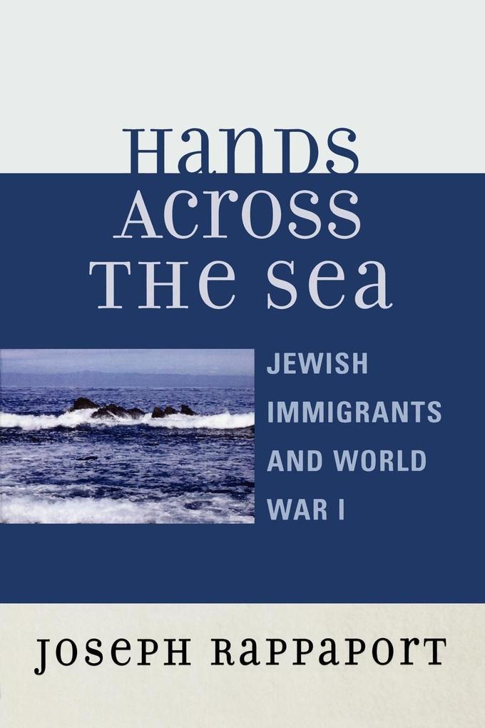 Hands Across the Sea: Jewish Immigrants and World War I als Taschenbuch