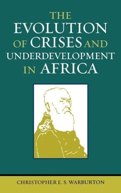The Evolution of Crises and Underdevelopment in Africa als Buch