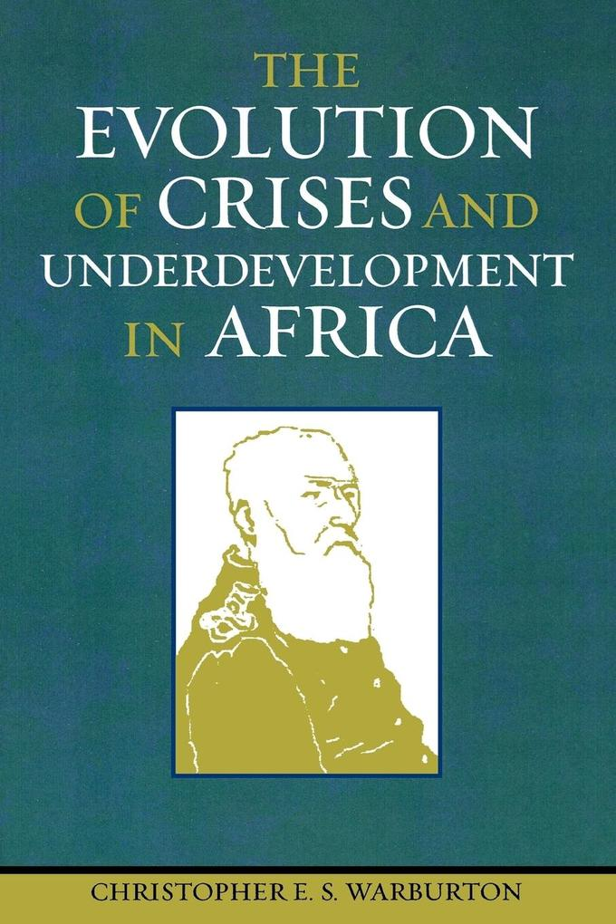 The Evolution of Crises and Underdevelopment in Africa als Taschenbuch