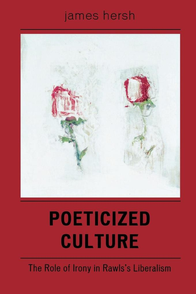 Poeticized Culture: The Role of Irony in Rawls's Liberalism als Taschenbuch