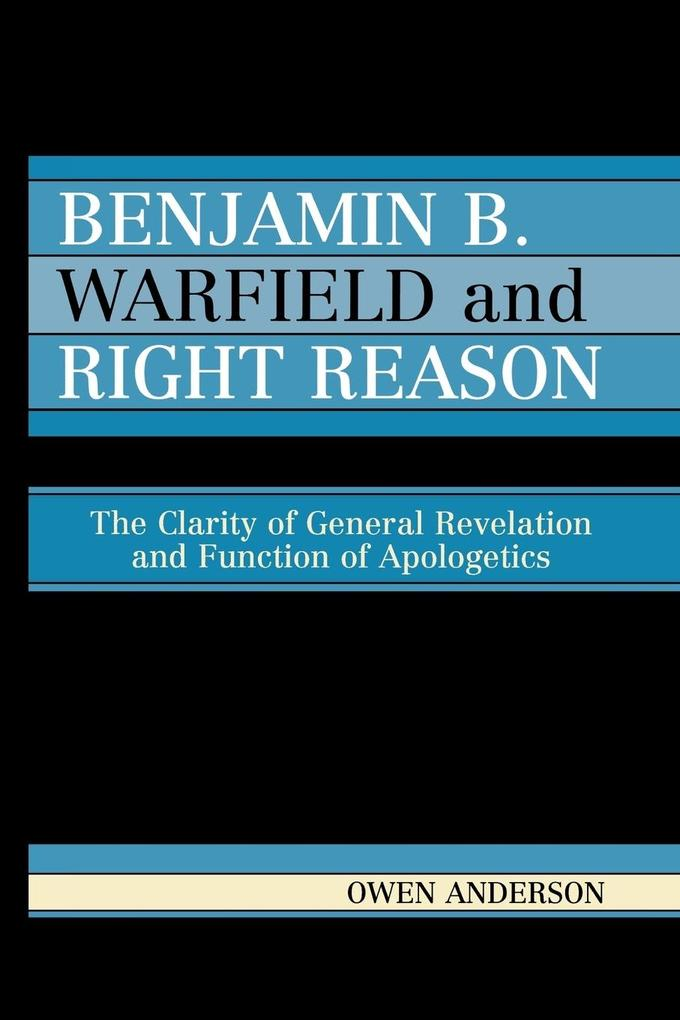 Benjamin B. Warfield and Right Reason als Taschenbuch