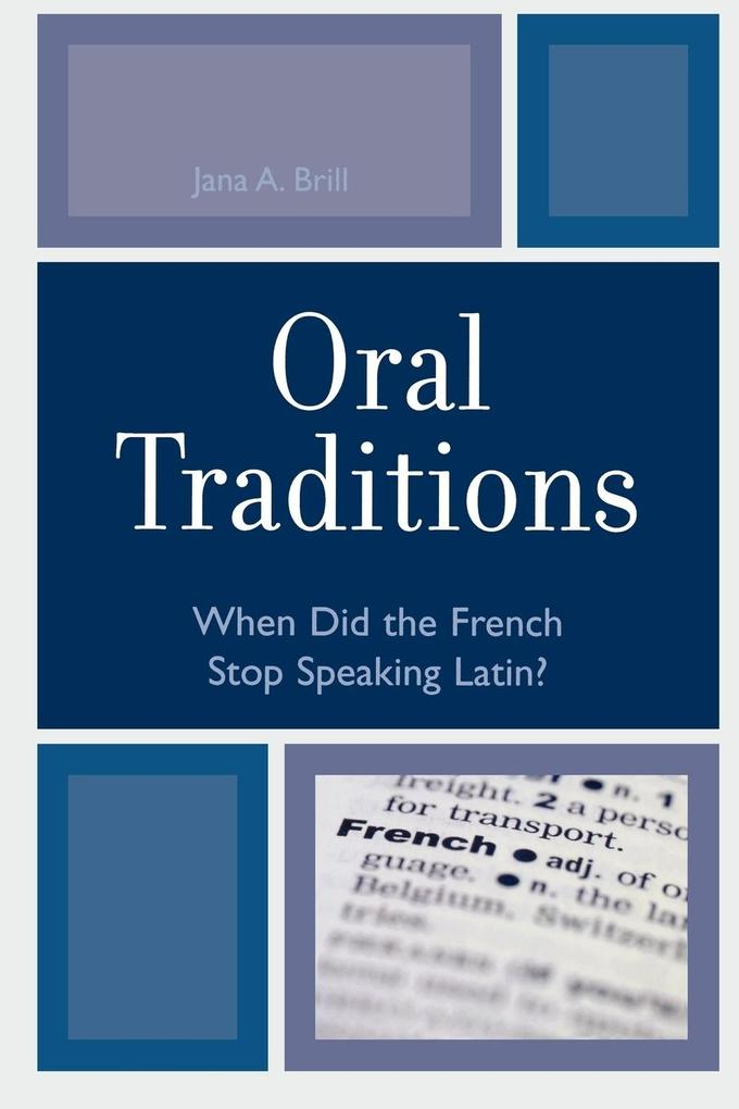 Oral Traditions: When Did the French Stop Speaking Latin? als Taschenbuch